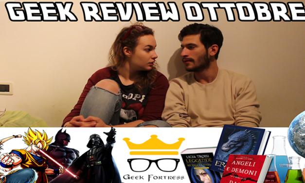 Geek Review #1 | Cosa è successo ad Ottobre?