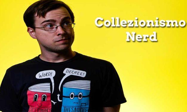 Collezionismo nerd: qual è la direzione verso cui si sta andando?