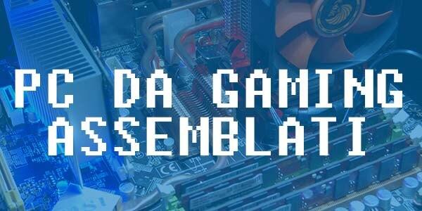 Computer assemblati da gaming