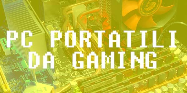 Computer portatili da gaming
